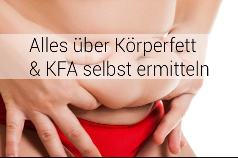 Was du über Körperfett wissen musst und wie du deinen KFA selbst ermitteln kannst