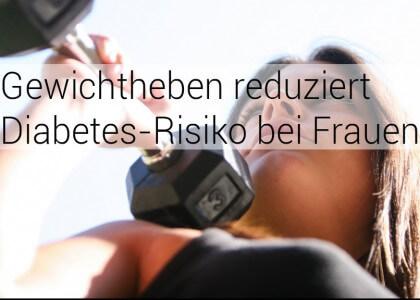 Gewichtheben reduziert Diabetes-Risiko bei Frauen